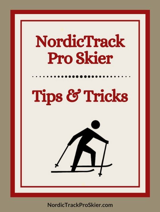 NordicTrack Ski Machine Tips and Tricks