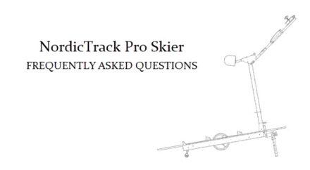 NordicTrack Pro Skier FAQ